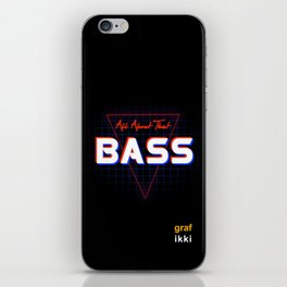 ALL ABOUT THAT BASS iPhone Skin