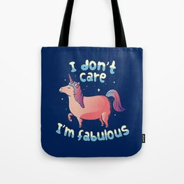 I Don't Care I'm Fabulous Tote Bag