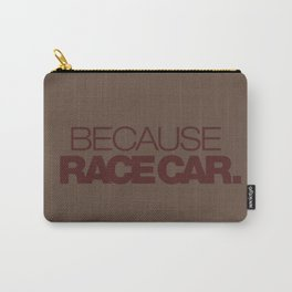 BECAUSE RACE CAR v7 HQvector Carry-All Pouch