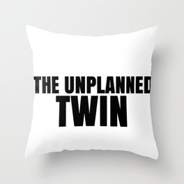 Fun Twins The Unplanned Twin Throw Pillow
