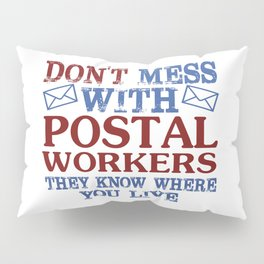 Don't Mess Postal Worker Pillow Sham