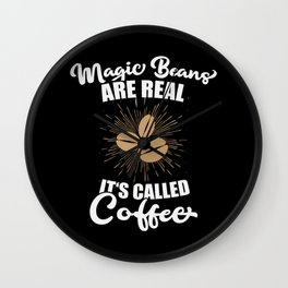 Magic Beans are Real. It's called Coffee. Wall Clock