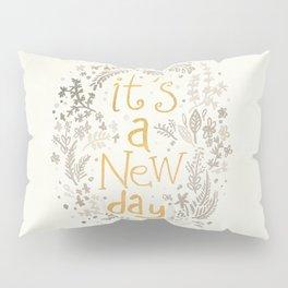 It's A New Day Pillow Sham