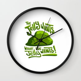 The jelly wants... Wall Clock
