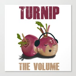 TURNIP the volume Canvas Print