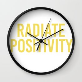 radiate positivity Wall Clock
