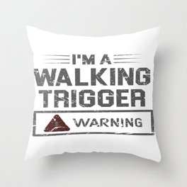 i'm a walking trigger warning Throw Pillow