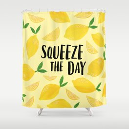 Squeeze the Day Shower Curtain
