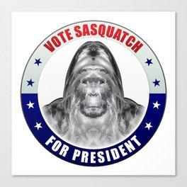 Sasquatch For President Canvas Print