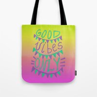 good vibes only Tote Bags featuring Good Vibes Only  by Vasare Nar