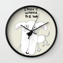 Not Your Dog Wall Clock