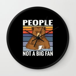 Coffee bear saying People not a big fan Wall Clock