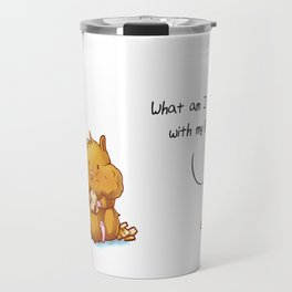 What Am I Doing With My Life? Travel Mug