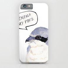 I Impale My Foes iPhone 6s Slim Case