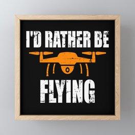 Drone rather fly Framed Mini Art Print