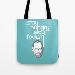 Lab No. 4 - Stay Hungry Stay Foolish Inspirational Quotes Poster Tote Bag