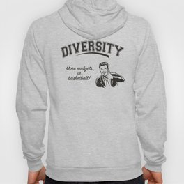 Diversity - Midgets in Basketball Hoody