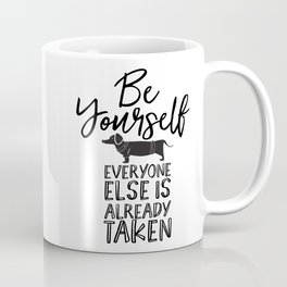 Be Yourself Daschund Coffee Mug