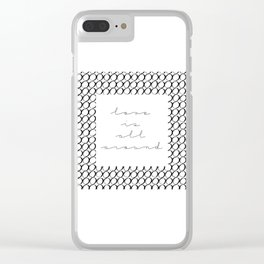love is all around Clear iPhone Case