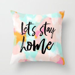 Let's stay home - abstract and typography - pink blue orange Throw Pillow