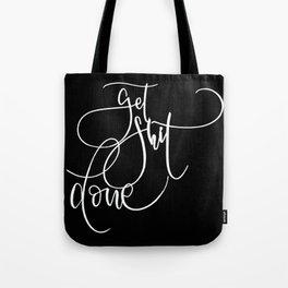 Get shit done - Black background Tote Bag