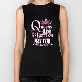 Queens Are Born On May 17th Funny Birthday T-Shirt Biker Tank
