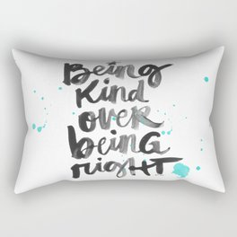 Being Kind Over Being Right Rectangular Pillow