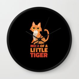 Mom of a little tiger cute cat mom gift Wall Clock
