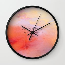 A thing of beauty is a joy forever. Keats Wall Clock