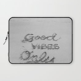 Good Vibes Only (Black and White) Laptop Sleeve