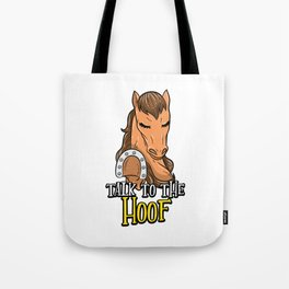 Talk To The Hoof | Funny Horse Saying Gift Tote Bag