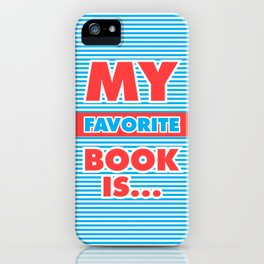 My Favorite Book Is... iPhone Case