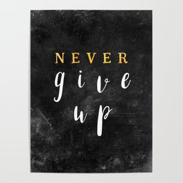 Never give up #motivationialquote Poster