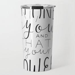 No One Is You Travel Mug