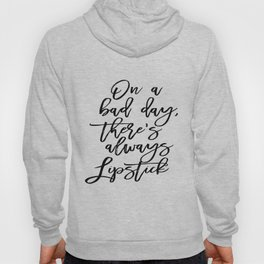 Makeup Print, Lipstick Print, Printable Art, Glam Print, On a bad day there's always lipstick, Inspi Hoody
