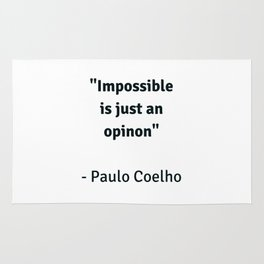Impossible is just an opinion - motivational quote from Paulo Coelho Rug