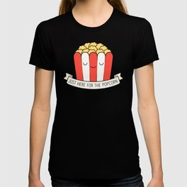Just Here For The Popcorn T-shirt