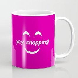 Yay Shopping! Coffee Mug