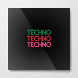 Techno techno techno rave quote Metal Print