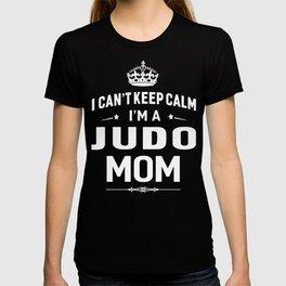I Can't Keep Calm I'm A Judo Mom T-shirt
