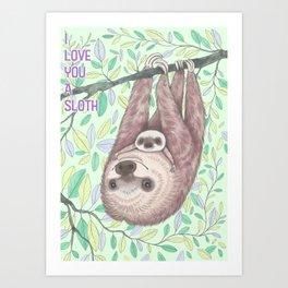 I Love You a Sloth Art Print