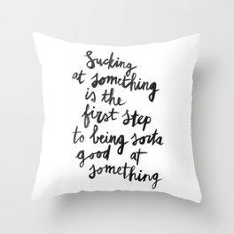 Being Sorta Good At Something Throw Pillow