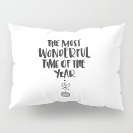 Th most wonderful time of the year Pillow Sham