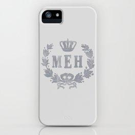 Le Royal Meh iPhone Case