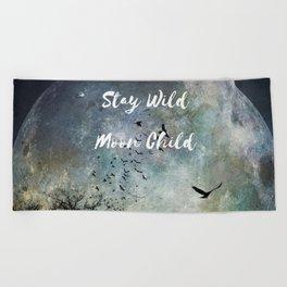 Stay Wild Moon Child, full moon art photo with birds Beach Towel
