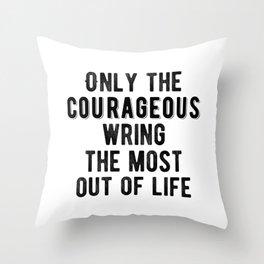Inspirational - Be courageous! Throw Pillow