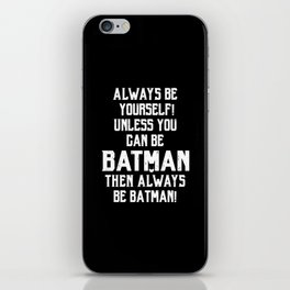 Always be Bat-man iPhone Skin