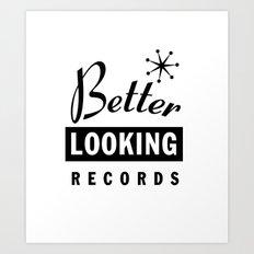 Better Looking Records Art Print