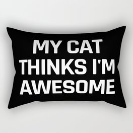 My Cat Thinks I'm Awesome (Black & White) Rectangular Pillow