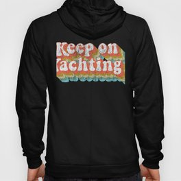 Vintage Yacht Rock Party Boat Drinking Keep on Yachting  graphic Hoody